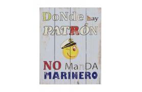 "Placa madera ""donde hay patron no manda marinero"""